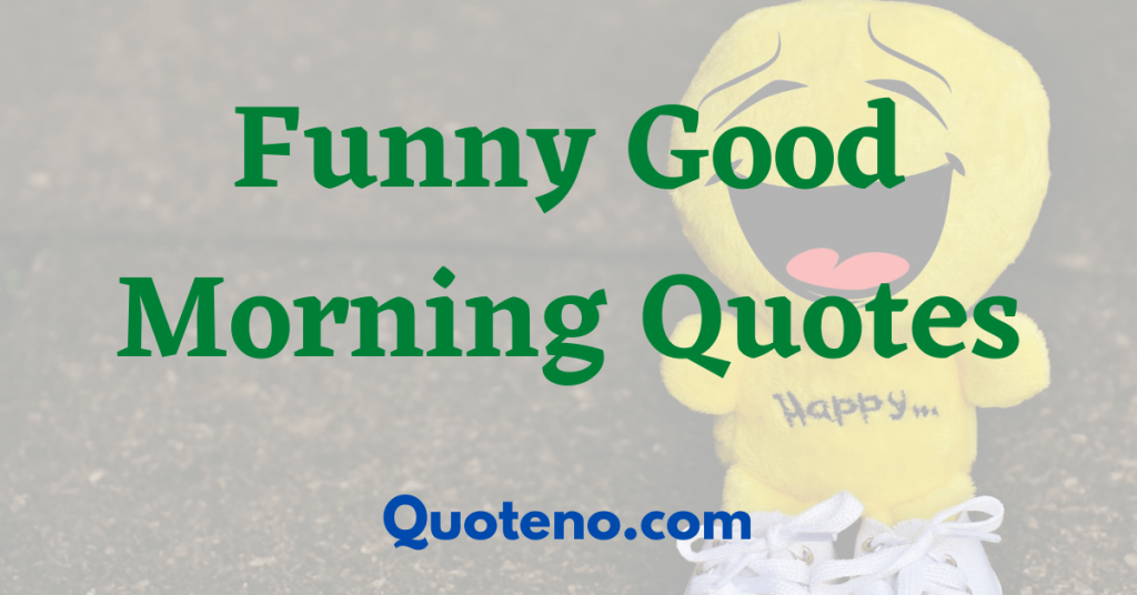 funny quotes on good morning