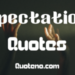 expectations quotes
