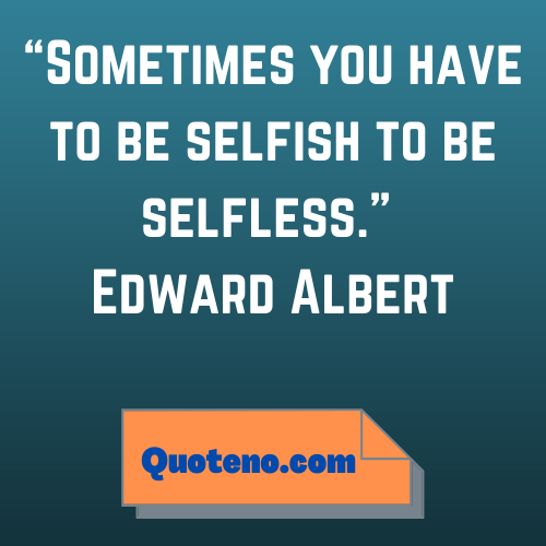 be selfish quotes