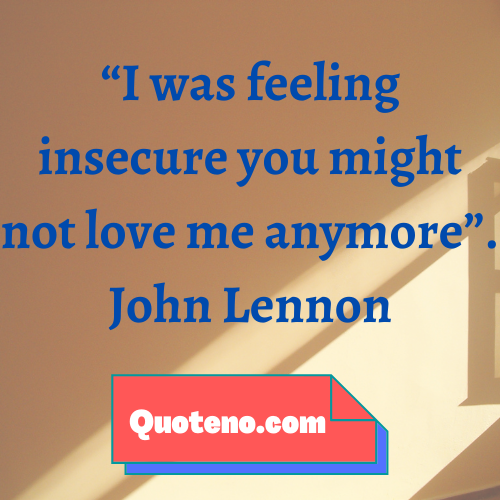 insecurity quotes for him