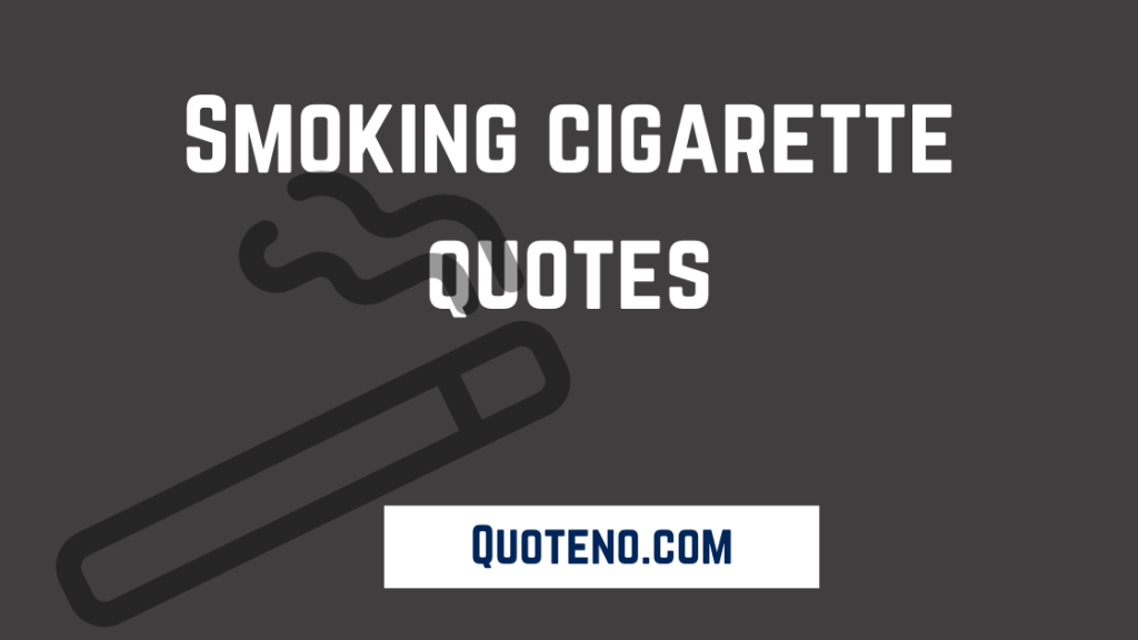 cigarette quotes