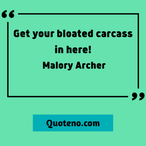 Malory archer quotes