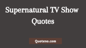 supernatural quotes