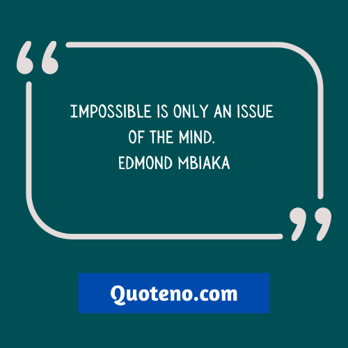Best Nothing Is Impossible Quotes