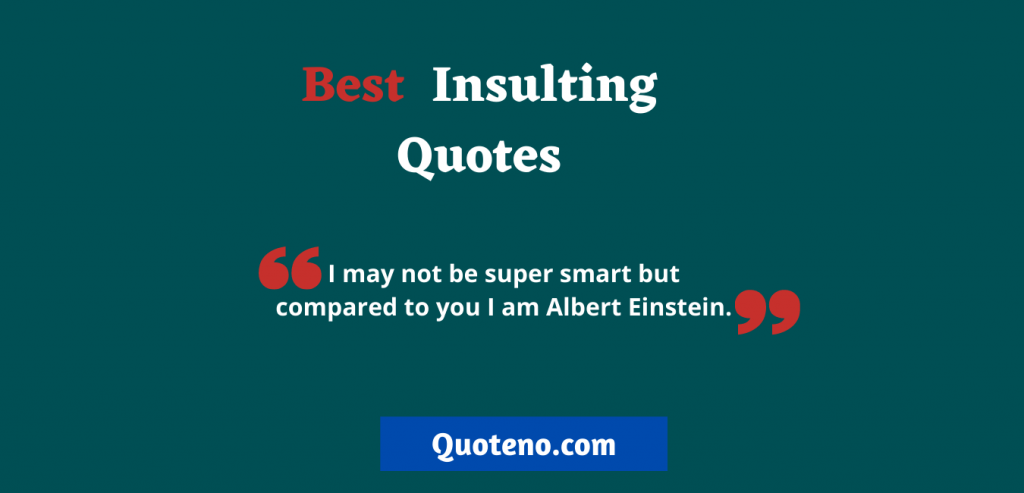 Insulting quotes