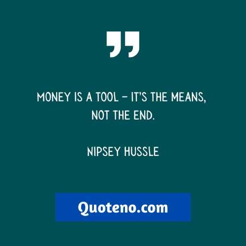 Nipsey Hussle quotes about money